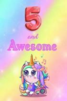 5 And Awesome: Cute Unicorn Notebook For Girls Accessories - Perfect gift for Girls who are 5 years old - 6 x 9'' 120 Love Heart Heade