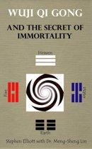 Wuji Qi Gong And The Secret Of Immortality