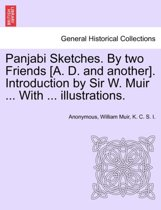 Panjabi Sketches. by Two Friends [A. D. and Another]. Introduction by Sir W. Muir ... with ... Illustrations.