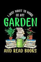 I Just Want To Work In My Garden and Read Books