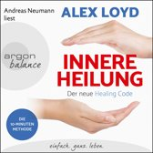 Innere Heilung - Der neue Healing Code (ungekürzt)
