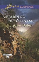 Guarding the Witness (Mills & Boon Love Inspired Suspense) (Guardians, Inc. - Book 5)