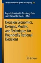 Decision Economics. Designs, Models, and Techniques for Boundedly Rational Decisions