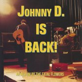 Johnny D. Is Back!