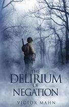 The Delirium of Negation
