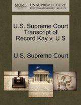 U.S. Supreme Court Transcript of Record Kay V. U S