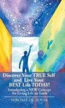 Discover Your True Self and Live Your Best Life Today!