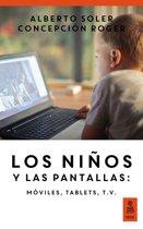 Los niños y las pantallas: moviles, tablets, tv (Hijos y padres felices)