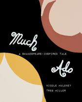 Much Ado-A Shakespeare-inspired Tale