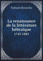 La Renaissance de la Litt rature H bra que 1743-1885