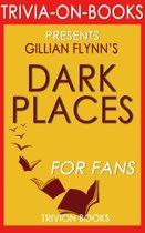 Dark Places: A Novel by Gillian Flynn (Trivia-On-Books)