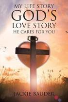 My Life Story God's Love Story He Cares for You