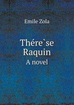 The Re Se Raquin a Novel