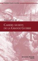 Cahiers secrets de la Grande Guerre