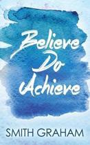 Believe Do Achieve