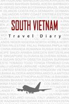 South Vietnam Travel Diary: Travel and vacation diary for South Vietnam. A logbook with important pre-made pages and many free sites for your trav