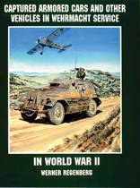 Captured Armored Cars and Vehicles in Wehrmacht Service in World War II