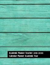Academic Planner Teacher 2019-2020: Calendar Planner Academic Year