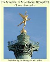 The Stromata, or Miscellanies (Complete)
