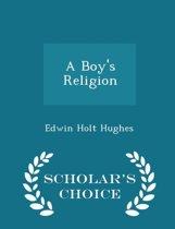 A Boy's Religion - Scholar's Choice Edition