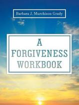 A Forgiveness Workbook