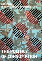 The Politics of Consumption (Ephemera Vol. 13, No. 2)