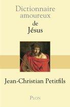 Dictionnaire amoureux de Jésus
