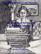 The Blind History Lady Presents; The Blind Boat Builder and His Blind Siblings