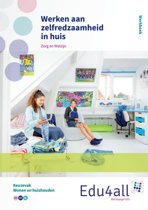 Edu4all ZW - Werken aan zelfredzaamheid in huis zorg en welzijn Werkboek