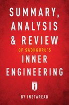 Summary, Analysis & Review of Sadhguru's Inner Engineering by Instaread