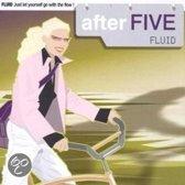 After Five: Fluid