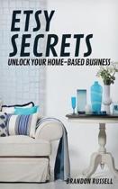 Etsy Secrets: Unlock Your Home-Based Business