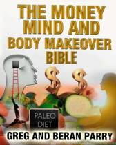 The Money, Mind and Body Makeover Bible