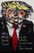 Who's Afraid of Donald Trump?