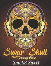Sugar Skull Coloring Book: A Coloring Book for Adults Day of the Dead Coloring Book with Gothic and Skull Designs