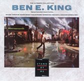 The Ultimate Collection: Stand by Me/Best of Ben E. King/Ben E. King with the Drifters
