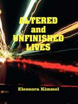 Altered and Unfinished Lives