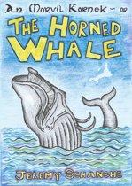 The Horned Whale or An Morvil Kornek