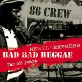 Bad Bad Reggae - Menil Express - The Oi! Years