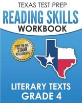 TEXAS TEST PREP Reading Skills Workbook Literary Texts Grade 4: Preparation for the STAAR Reading Tests