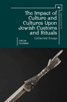 The Impact of Culture and Cultures Upon Jewish Customs and Rituals