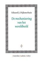 Amsterdam Academic Archive - De mechanisering van het wereldbeeld