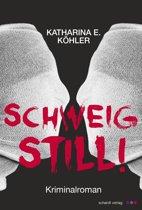 Schweig still! Kriminalroman
