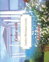 Color with Candace Whittemore Lovely Porches
