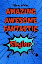 Diary of the Amazing Awesome Fantastic Skylar