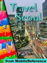 Omslag van 'Travel Seoul, South Korea: Illustrated Guide, Korean Phrasebook And Maps (Mobi Travel)'