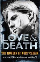 Love & Death the Murder of Kurt Cobain