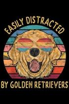 Easily Distracted by Golden Retrievers: Easily Distracted by Golden Retrievers Funny Dog Gifts Journal/Notebook Blank Lined Ruled 6x9 100 Pages