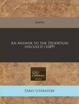 An Answer to the Desertion Discuss'd (1689)