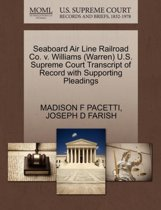 Seaboard Air Line Railroad Co. V. Williams (Warren) U.S. Supreme Court Transcript of Record with Supporting Pleadings